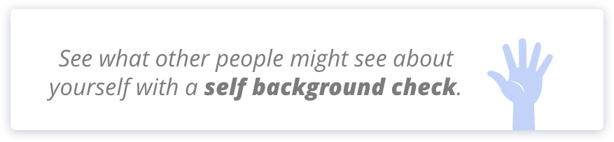 a self-background check can reveal alot about yourself.